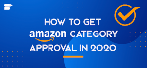 How to Get Approval to Sell Restricted Categories On Amazon