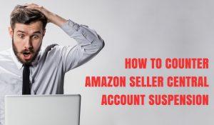 amazon seller central account suspension