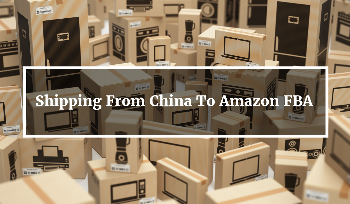 Shipping From China to Amazon FBA