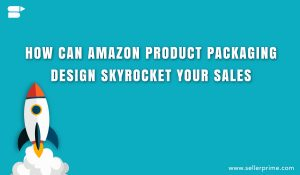 importance of amazon product packaging design