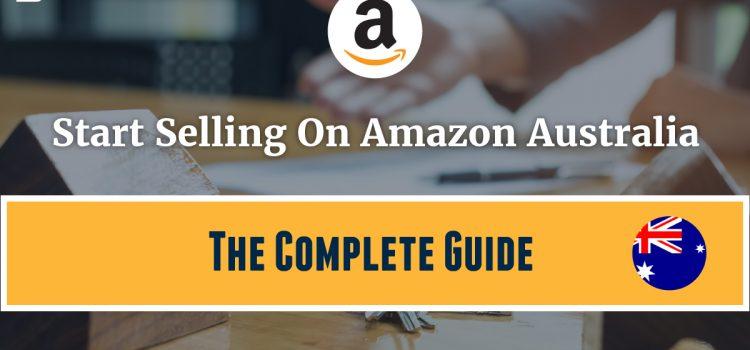 Start Selling On Amazon Australia Shortcuts – The Easy Way