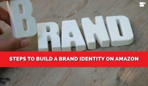 amazon brand identity steps