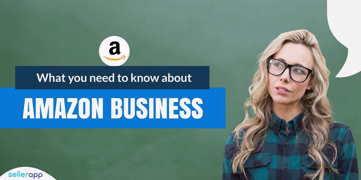 Amazon Businesss Explained