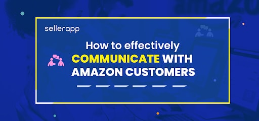how amazon communicate with customers