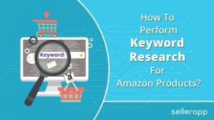 How To Perform Keyword Research For Amazon Products?