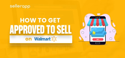 how to get approved on walmart