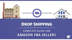 Amazon DropShipping Complete Seller Guide