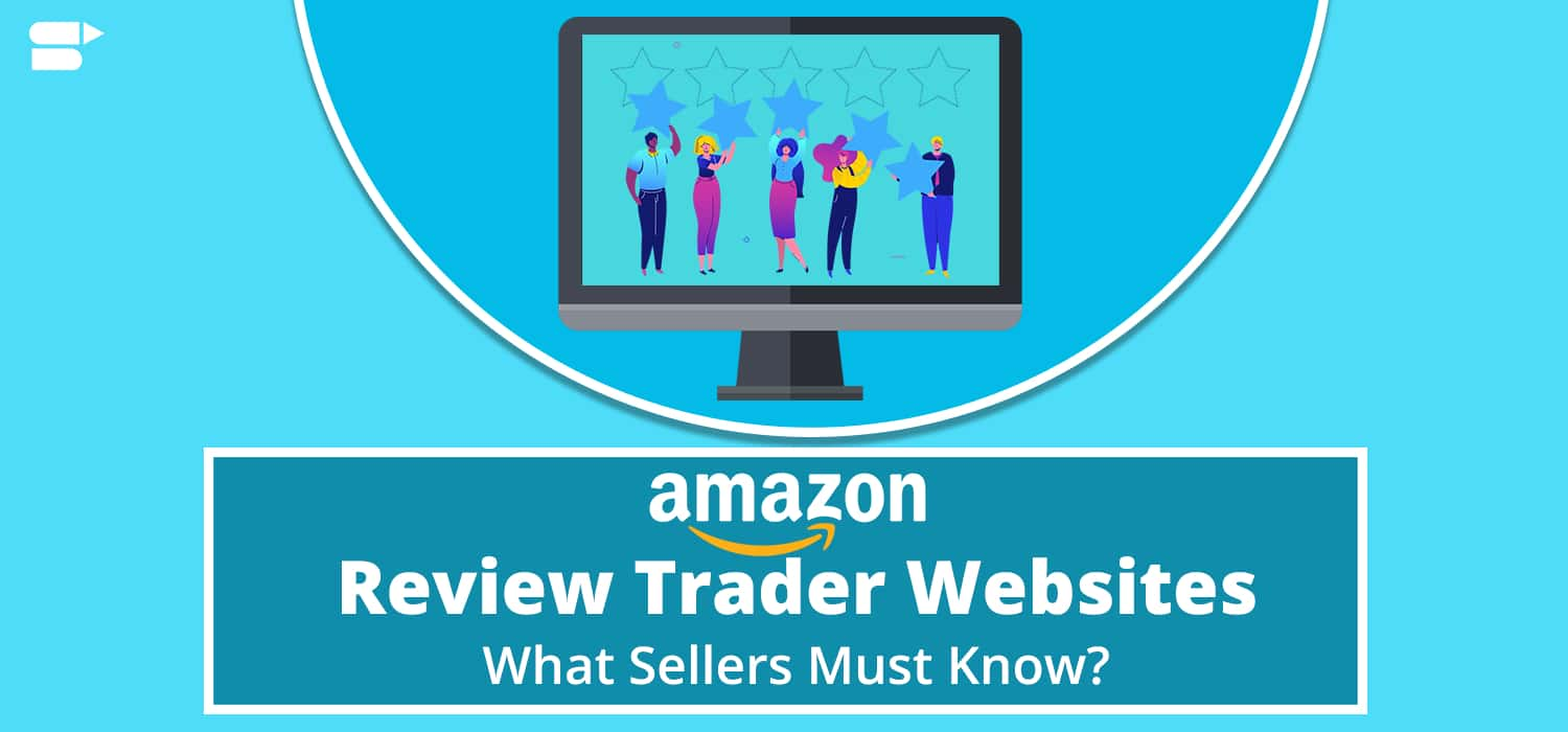 Amazon Review Trader Websites: What Sellers Must Know?