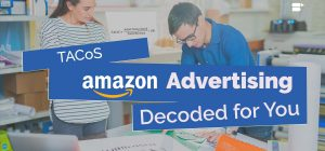 TACoS Amazon Advertising - Decoded for You