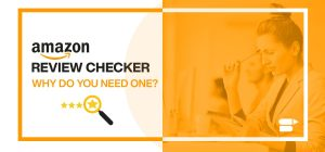 Amazon Review Checker - Why Do You Need One?