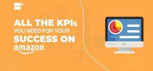 Understanding Amazon Seller KPIs - Measure Your Marketplace Success