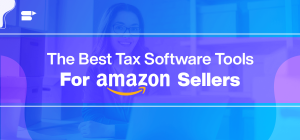 The Best Tax Software Tools for Amazon Sellers