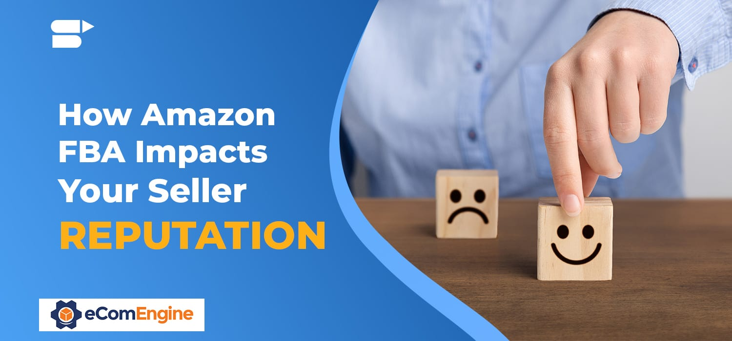 How Amazon FBA Impacts Your Seller Reputation 1