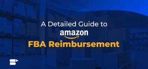 Amazon FBA Reimbursement for Sellers - Tips and Strategies