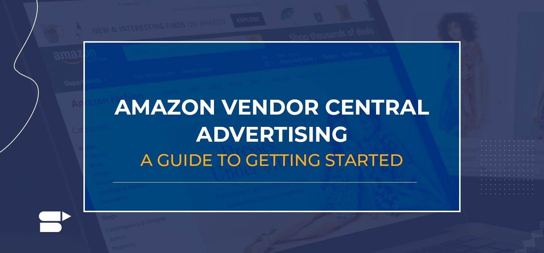amazon vendor central advertising guide