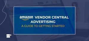 The Ultimate Playbook to Amazon Vendor Central Advertising