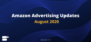 Amazon Advertising Updates - August 2020