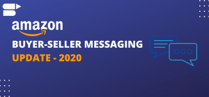 Amazon Buyer-Seller Messaging Update - Sep 2020