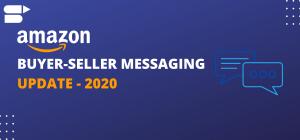 Amazon Buyer-Seller Messaging Update - Sep 2020