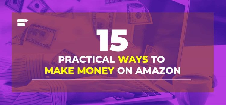 best ways to make money on amazon
