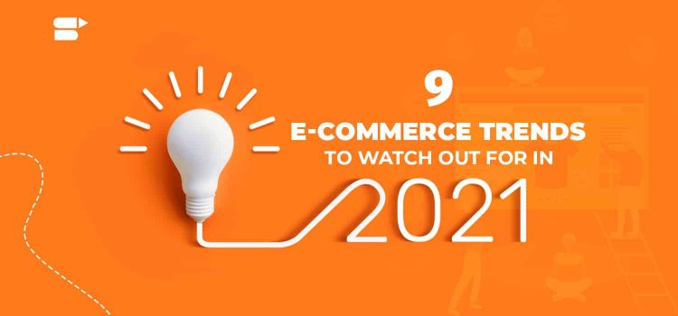 ecommerce trends in 2021