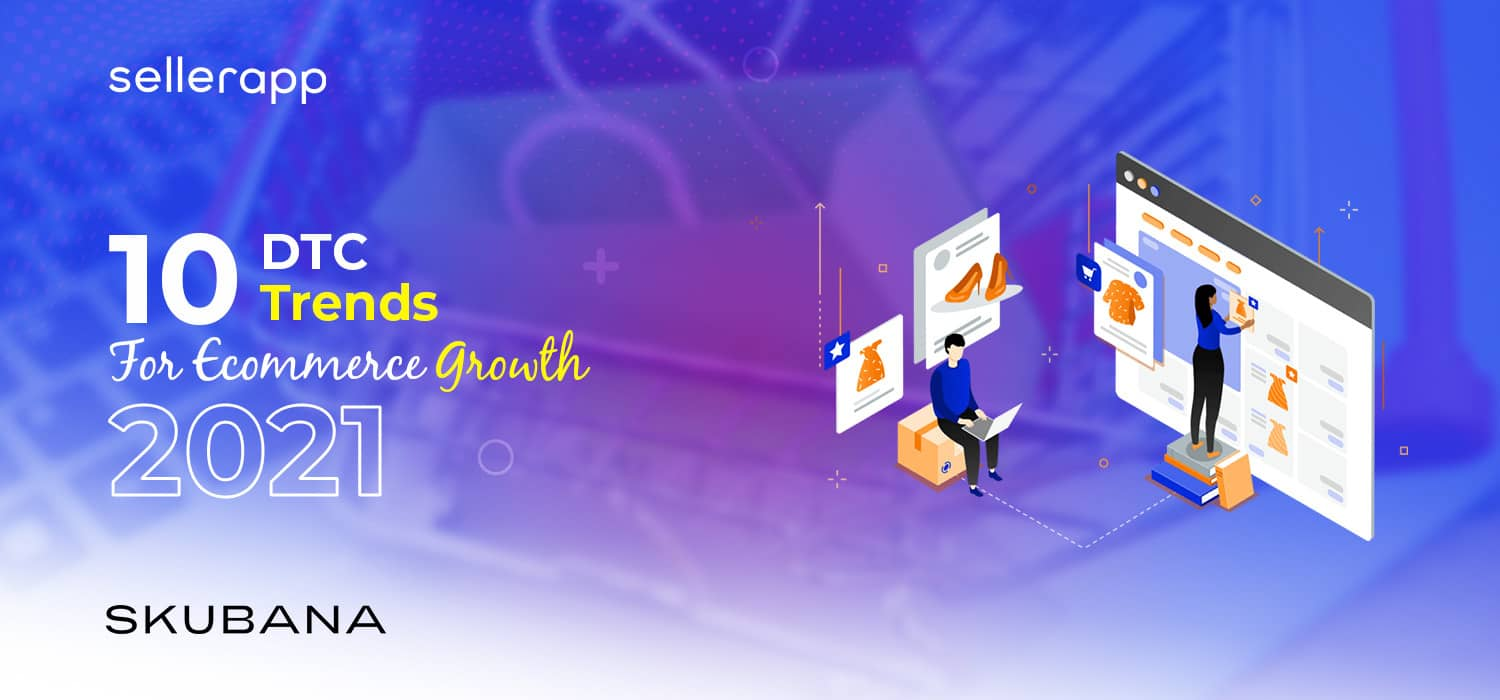 dtc trends for ecommerce growth