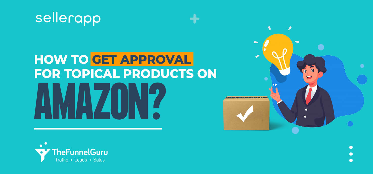how to get approval for topical products